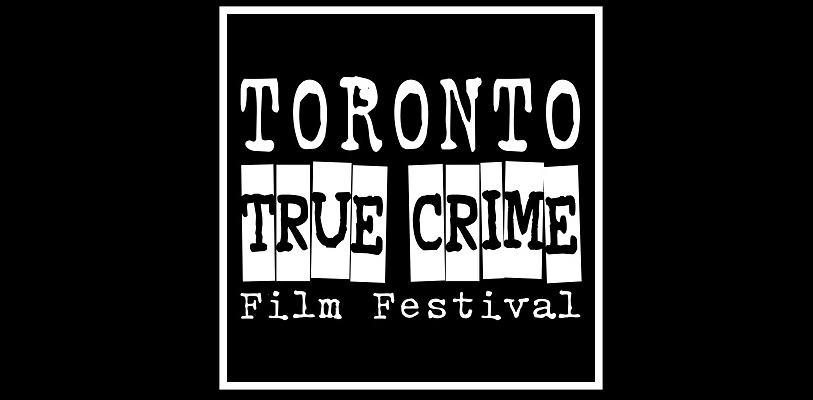 Episode 078 – The Toronto True Crime Film Festival 2018 by Lantern Light